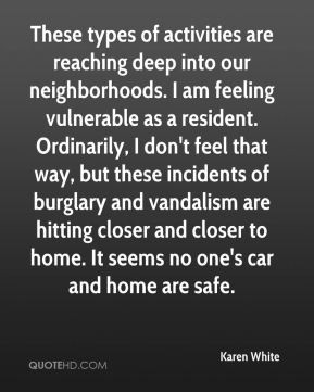 am feeling vulnerable as a resident. Ordinarily, I don't feel ...