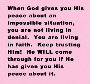 God's peace is amazing...I would never have expected to have peace in ...