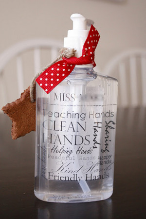 Here's another take on the hand sanitizer/soap for the Teacher. Get ...