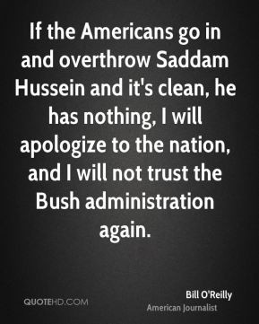 If the Americans go in and overthrow Saddam Hussein and it's clean, he ...