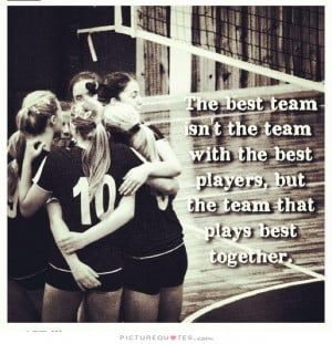 The best team isn't the team with the best players, but the team that ...