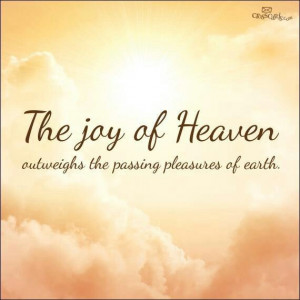 Joy of Heaven. . .