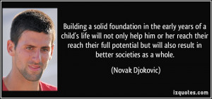 Building a solid foundation in the early years of a child's life will ...