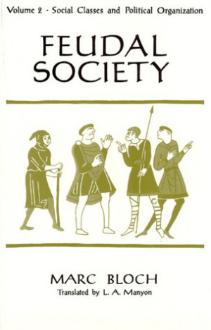 "Start by marking ""Feudal Society, Volume 2"" as Want to Read:"