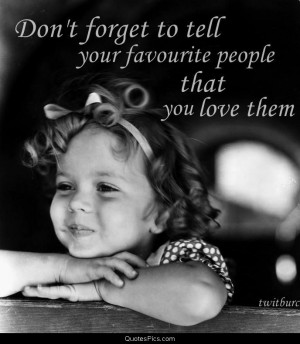 Tell your favorite people that you love them – Shirley Temple
