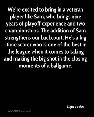 We're excited to bring in a veteran player like Sam, who brings nine ...