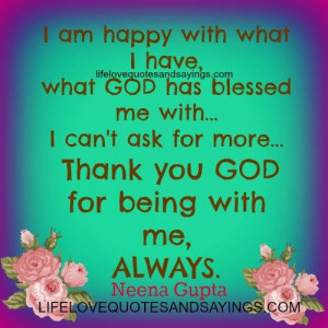 ... blessed me with… I can't ask for more… Thank you GOD for being
