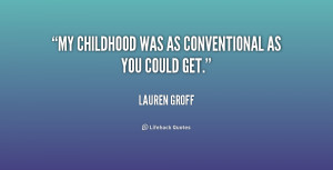 """My childhood was as conventional as you could get."""""""