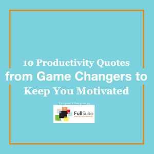 10-Productivity-Quotes-from-Game-Changers-to-Keep-You-Motivated