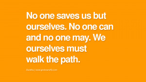 ... ourselves must walk the path. anger management buddha buddhism quote