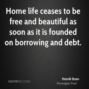 Henrik Ibsen Home Quotes