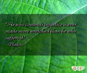 He who commits injustice is ever made
