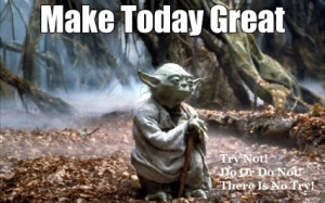 do or do not there is no try master yoda read more show less