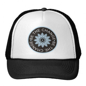 Three Word Quotes ~Be The Change~ Hat