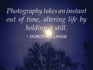 Photography Quotes by Dorothea Lange : Jessica Hammond Photography