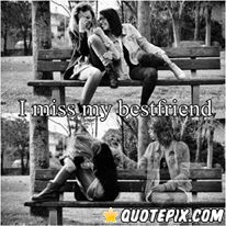 Miss My Best Friend Quotes And Sayings I miss my best friend
