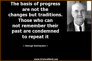 ... are condemned to repeat it - George Santayana Quotes - StatusMind.com