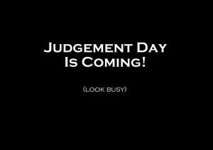 Judgement Day, Doomsday & The Apocalypse