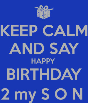 Happy Birthday To My Son Quotes Happy birthday to my son