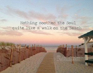 Nothing Soothes the Soul Like a Walk on the by BeachCottageLife, $39 ...