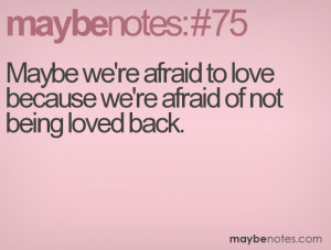 Quotes About Being Scared To Love Being afraid to love quotes