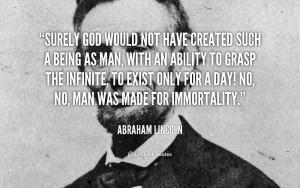 quote-Abraham-Lincoln-surely-god-would-not-have-created-such-40940.png