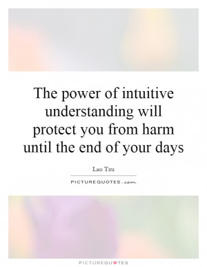... will protect you from harm until the end of your days Picture Quote #1