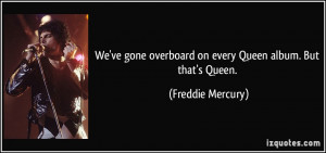 More Freddie Mercury Quotes