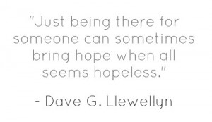 just-being-there-for-someone-can-sometimes-bring-hope-when.jpg