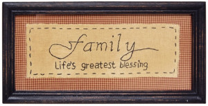 Family...Life's greatest blessing