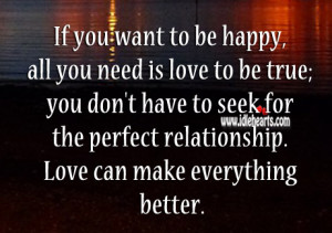 If You Want To Be Happy, All You Need Is Love, Better, Happy, Love ...