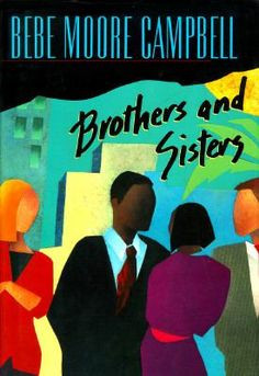 Brothers and sisters by Bebe Moore Campbell More