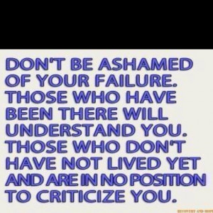 Don't be ashamed of failure