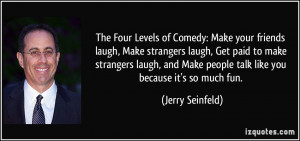 The Four Levels of Comedy: Make your friends laugh, Make strangers ...