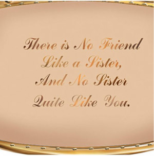 My Sister My Friend Quotes
