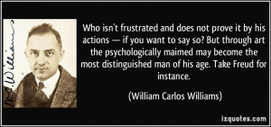 Who isn't frustrated and does not prove it by his actions — if you ...