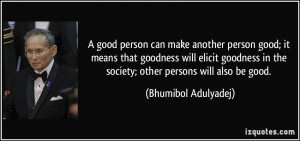 can make another person good; it means that goodness will elicit ...