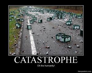 Catastrophe - Demotivational Poster