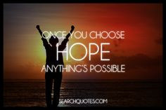 struggle with faith is that they lack hope. If you have no hope, faith ...
