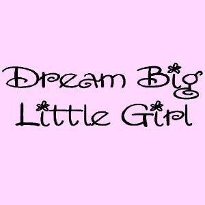 Amazon.com - Dream Big Little Girl vinyl lettering wall sayings art ...