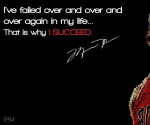 ve Failed Over And Over And Over Again In My Life…That Is Why I ...
