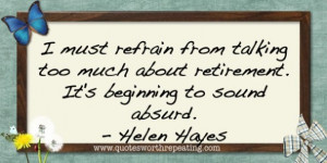 Must Refrain From Talking Too Much About Retirement
