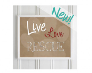 ... Rescue Wall Art Print - D og Quote - Animal Rescue Quote - Pet Quotes
