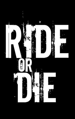 ... Or The, Bonnie & Clyde Quotes, Ride Or Die, Die Alpha, Die Bitch