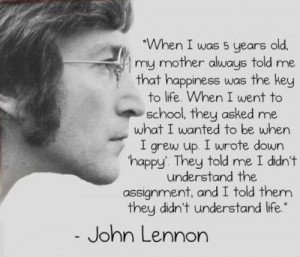 Happiness Key To Life - John Lennon - Inspirational Quote