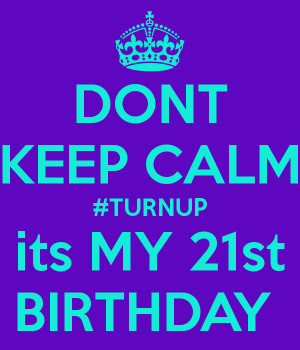 Keep Calm 21st Birthday Quotes Quotes Keep Calm And 21st