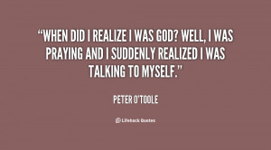 quote-Peter-OToole-when-did-i-realize-i-was-god-27948.png