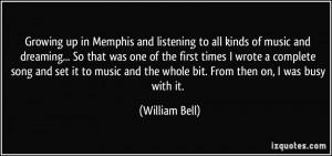 More William Bell Quotes