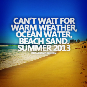 Cant Wait For Summer 2013 Quote Graphic