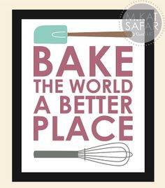 Bake The World A Better Place INSTANT DOWNLOAD by mkatsafar, $3.00 ...